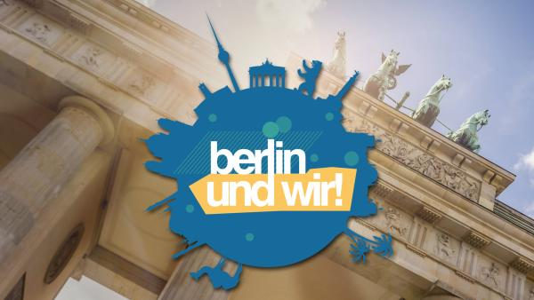 Berlin und wir! auf ZDFtivi.de | Rechte: ZDF