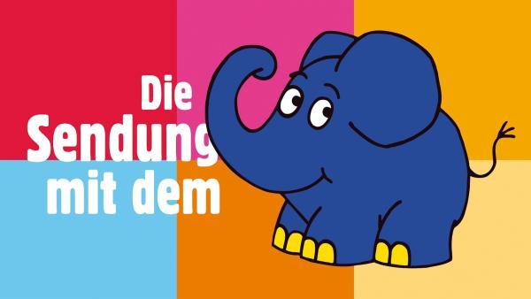 DIE SENDUNG MIT DEM ELEFANTEN | Rechte: WDR/Streich