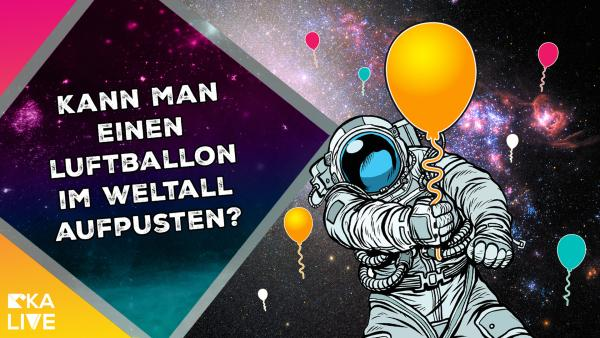 Astrofrage: Kann man im All einen Luftballon aufpusten? | Rechte: KiKA / NASA / ESA / Colourbox