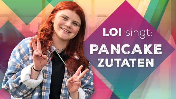 Loi singt: Zutaten für Pancakes | Rechte: KiKA / Jess Schöne